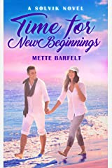 Time for New Beginnings (The Solvik Series Book 3) Kindle Edition