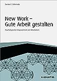 New Work - Gute Arbeit gestalten: Psychologisches Empowerment von Mitarbeitern (Haufe Fachbuch 10167)