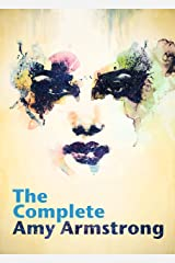 The Complete Amy Armstrong Kindle Edition