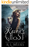 Raven's Ghost: A Young Adult Historical Paranormal Romance (Raven's Shadows Book 2)