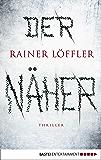 Der Näher: Thriller (Martin Abel 3) (German Edition)