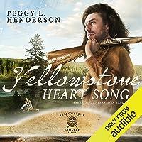 Yellowstone Heart Song: Yellowstone Romance Series, Book 1