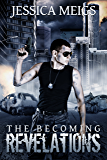 The Becoming: Revelations (The Becoming Book 3) (The Becoming Series) (English Edition)