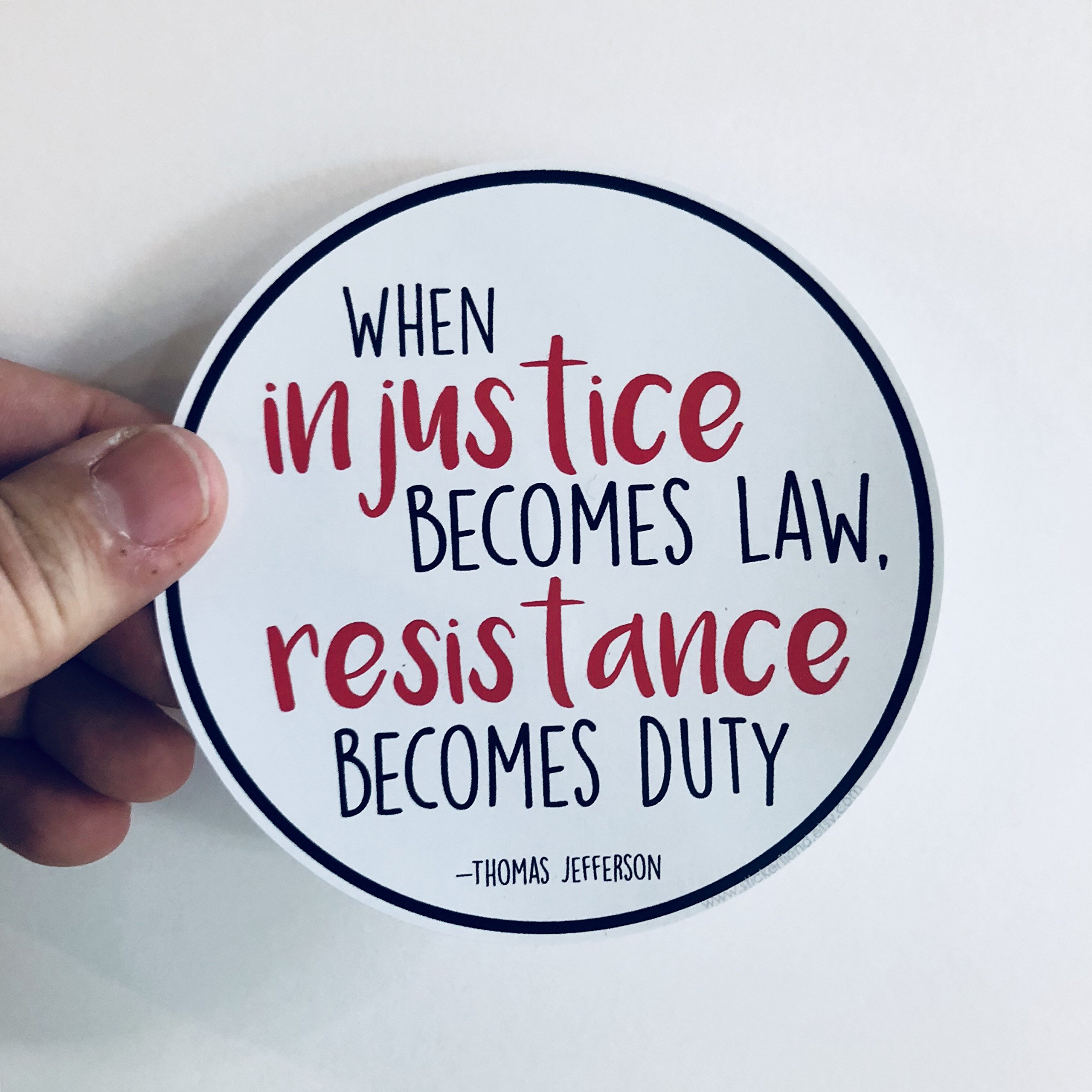 when injustice becomes law resistance becomes duty Thomas Jefferson quote resist vinyl bumper sticker by Decals