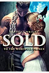 Sold To The Werewolf Prince Kindle Edition