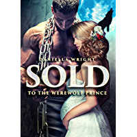 Sold To The Werewolf Prince (English Edition)