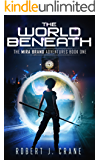 The World Beneath (The Mira Brand Adventures Book 1)