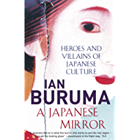 A Japanese Mirror: Heroes and Villains of Japanese Culture (English Edition)