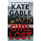 Girl Lost: A Detective Kaitlyn Carr Mystery