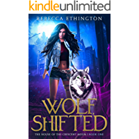 Wolf, Shifted: A Dark Paranormal Romance (Exiled World: The House of the Crescent Moon Book 1)