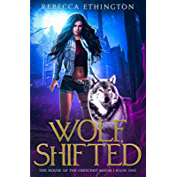 Wolf, Shifted: A Rejected Mates Shifter Romance (Exiled World: The House of the Crescent Moon Book 1)