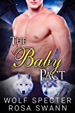 The Baby Pact (The Baby Pact Trilogy #1): Mpreg Alpha Beta Omega M/M/M Menage Shifter Romance