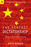The Perfect Dictatorship: China in the 21st Century (English Edition)