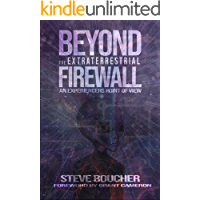 BEYOND THE EXTRATERRESTRIAL FIREWALL: AN EXPERIENCER'S POINT OF VIEW