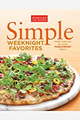 Simple Weeknight Favorites: More Than 200 No-Fuss, Fullproof Meals Kindle Edition