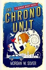 The Chrono Unit (Monday Moody Book 1) Kindle Edition