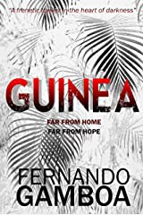GUINEA: A breathless thriller in the heart of darkness Kindle Edition