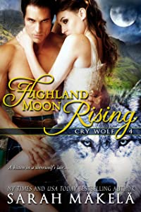 Highland Moon Rising: A New Adult Paranormal Romance (Cry Wolf Book 4)