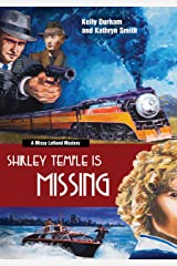 Shirley Temple is Missing: A Missy LeHand Mystery Kindle Edition