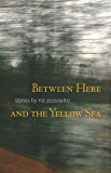 Between Here and the Yellow Sea (English Edition)