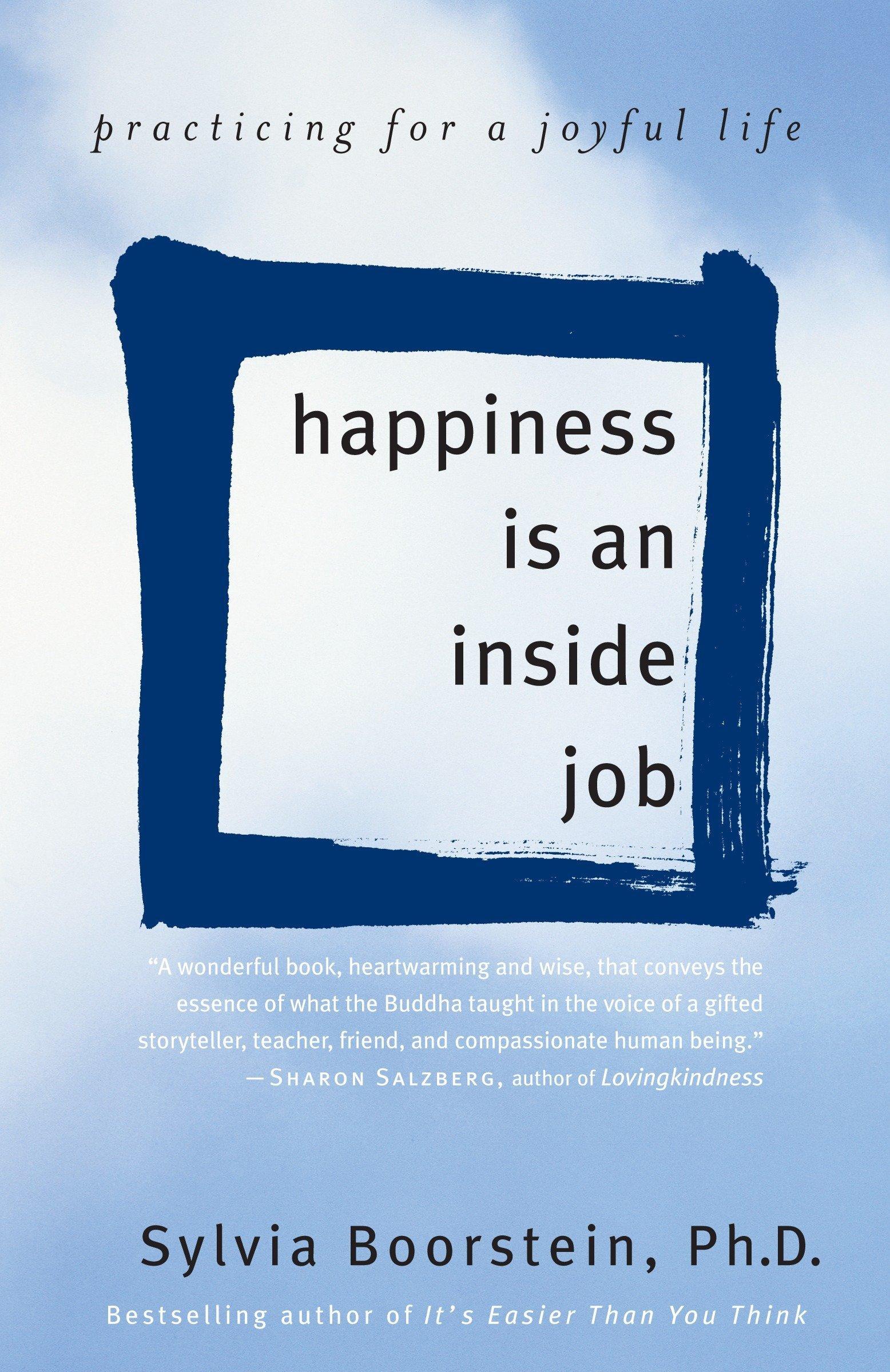 Happiness Is an Inside Job: Practicing for a Joyful Life pdf epub
