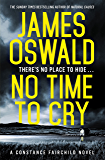 No Time to Cry: Constance Fairchild Series 1 (New Series James Oswald) (English Edition)