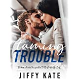 Taming Trouble: An Enemies to Lovers Single Parent Romance (Finding Focus Book 4)