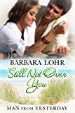 Still Not Over You (Man from Yesterday Book 5)