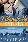 Sydney: A Bad Boy International Romance (Entangle Me Book 1)