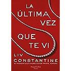 La última vez que te vi (HarperCollins) (Spanish Edition)