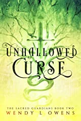 Unhallowed Curse (The Sacred Guardians Book 2) Kindle Edition