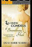 La nueva condesa de Brandbury Hall (Bilogía Aprendiendo a amar nº 2) (Spanish Edition)