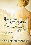 La nueva condesa de Brandbury Hall (Bilogía Aprendiendo a amar nº 2)