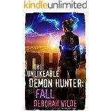 The Unlikeable Demon Hunter: Fall: A Devilishly Funny Urban Fantasy Romance (Nava Katz Book 5)