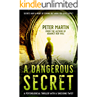 A Dangerous Secret (A Psychological Thriller with a Shocking Twist)