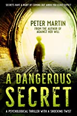 A Dangerous Secret (A Psychological Thriller with a Shocking Twist) Kindle Edition