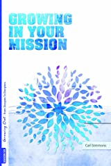 Growing in Your Mission (Growing Out: From Disciples to Disciplers -- Season 6) Paperback