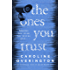The Ones You Trust