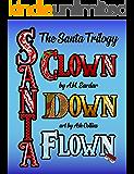 The Santa Trilogy: Santa Clown, Santa Down & Santa Flown