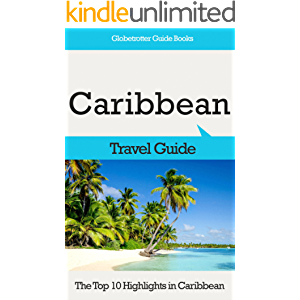 Caribbean Travel Guide: The Top 10 Highlights in Caribbean (Globetrotter Guide Books)