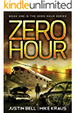 Zero Hour: Book 1 in the Thrilling Post-Apocalyptic Survival Series: (Zero Hour - Book 1)