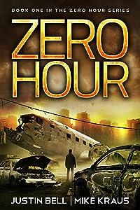 Zero Hour: Book 1 in the Thrilling Post-Apocalyptic Survival Series: (Zero Hour - Book 1)