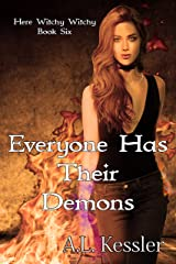 Everyone has Their Demons (Here Witchy Witchy Book 6) Kindle Edition