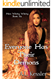 Everyone has Their Demons (Here Witchy Witchy Book 6)