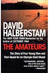 The Amateurs: The Story of Four Young Men and Their Quest for an Olympic Gold Medal Paperback
