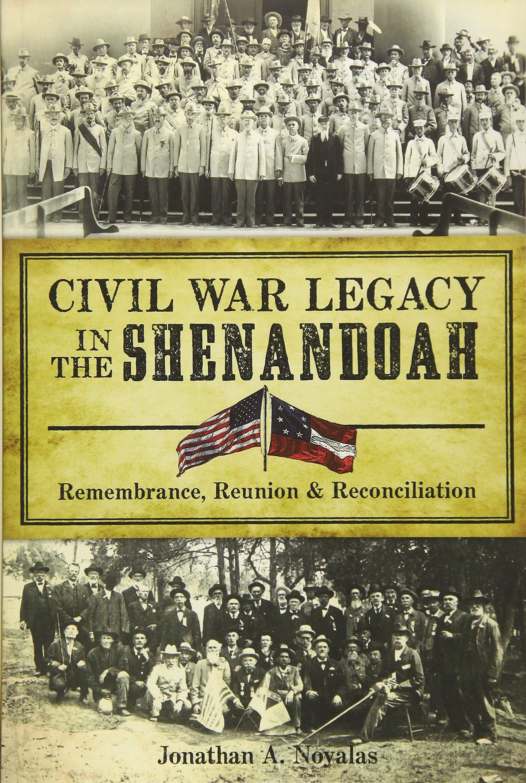 Download Civil War Legacy in the Shenandoah:: Remembrance, Reunion and Reconciliation (Civil War Series) pdf epub