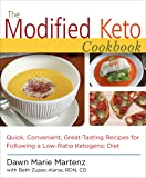 The Modified Keto Cookbook: Quick, Convenient Great-Tasting Recipes