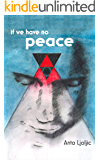 If We Have No Peace