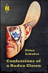Confessions of a Rodeo Clown Kindle Edition