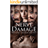 Nerve Damage: A chilling psychological thriller that will have you covering your eyes and turning the pages faster at the same time